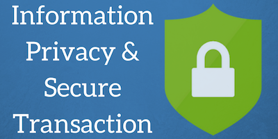 Information privacy & secure transaction